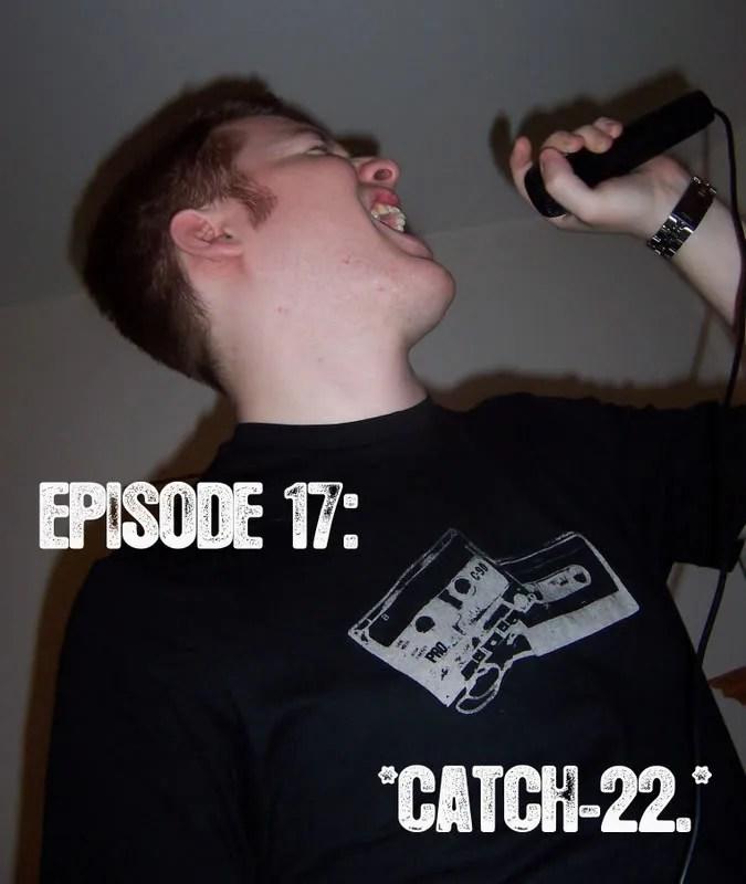 Episode 17 - Catch-22.