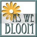 As We Bloom