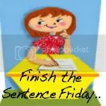Finish the Sentence Friday