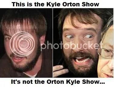 Orton Kyle Show