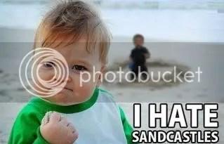 No entiendes Sabandija que odio hacer castillos de arena yo querer Cerveza