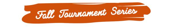 Fall Tournament Series