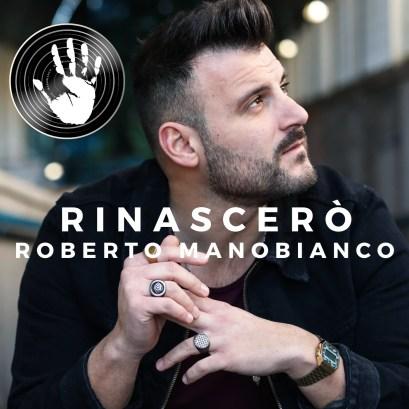 Dopo il successo del singolo VADO VIA dal 28 febbraio torna Roberto Manobianco