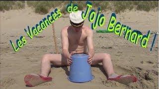 Vidéos des vacances de Jojo Bernard