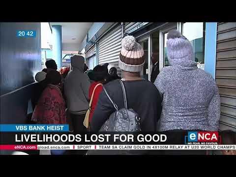VBS Heist   Livelihoods lost for good