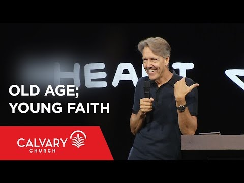 Old Age; Young Faith - Romans 4 - Skip Heitzig