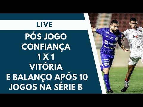 Pós jogo: Confiança  1 x 1  Vitória   Balanço após 10 jogos na série B