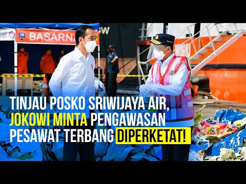 Tinjau Posko Sriwijaya Air SJ 182, Jokowi Minta Pengawasan Pesawat yang Akan Terbang Diperketat