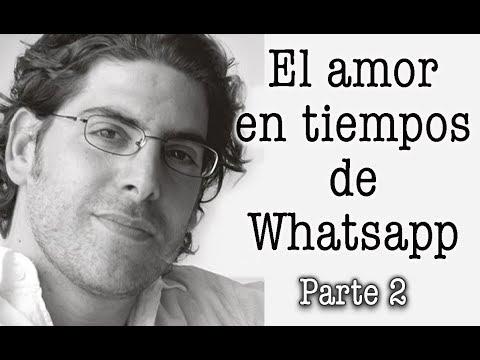 Demian Bucay - El amor en tiempos de Whatsapp - Parte 2