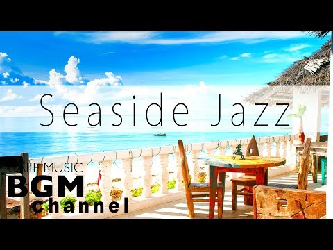 Seaside Cafe Jazz Music - Chill Out Jazz Hiphop & Slow Jazz Music