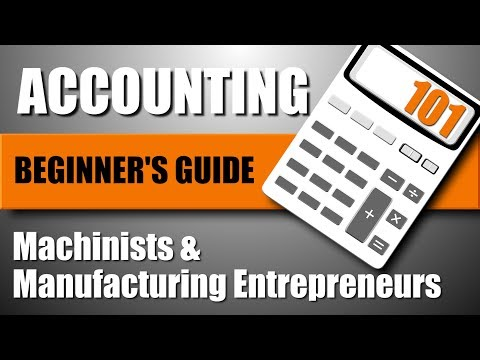 Beginner's Guide to Accounting for Machinists & Entrepreneurs