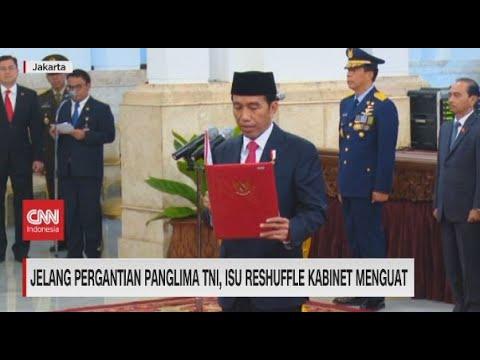 Jelang Pergantian Panglima TNI, Isu Reshuffle Kabinet Menguat