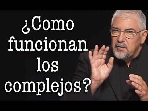 Jorge Bucay - ¿ Como funcionan los complejos ?