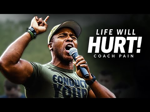 LIFE WILL HURT - Best Motivational Speech Video (Featuring Coach Pain)