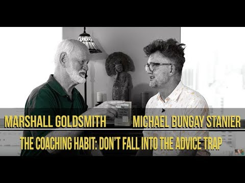 The Coaching Habit: Michael Bungay Stanier & Marshall Goldsmith