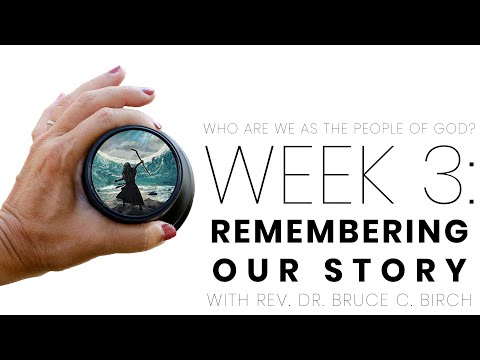 Week 3: Remembering Our Story
