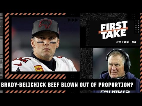 Has Tom Brady & Bill Belichick's beef been blown out of proportion? Stephen A. answers | First Take