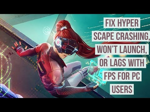 How to fix Hyper Scape crashing, won't launch, or lags with FPS drops for pc users