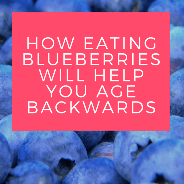 How Eating Blueberries Will Help You Age Backwards