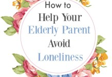 4 Ways to Help Your Elderly Parent Avoid Loneliness