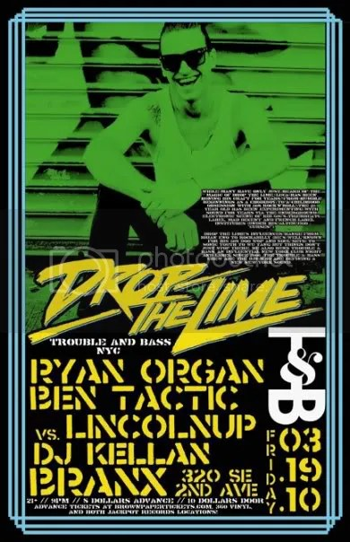 DROP THE LIME (Trouble & Bass, NYC) w/ Ryan Organ, Ben Tactic vs. Lincolnup, and DJ Kellan @ Branx (PDX) 03.19.10
