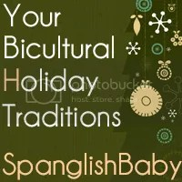 Bicultural Holiday Traditions - Spanglishbaby