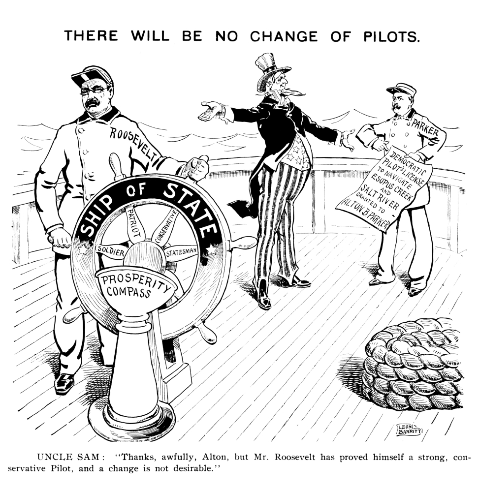 Presidential Campaign 1904 NThere Will Be No Change Of