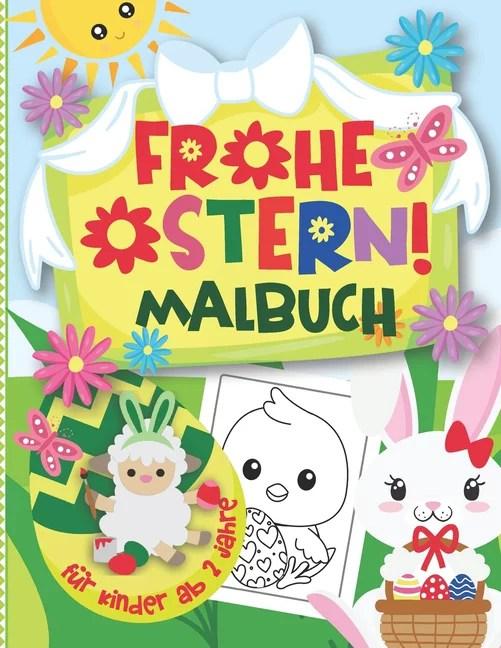 Frohe Ostern! Malbuch für Kinder ab 2 Jahre Niedliche