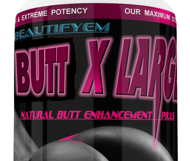 Butt X Large Butt Enlargement Booty Enhancement Butt Enhancer Pills Not A
