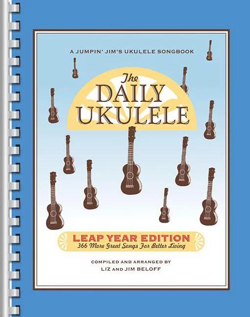 Jumpin' Jim's Ukulele Songbooks: The Daily Ukulele: Leap Year Edition (Paperback)