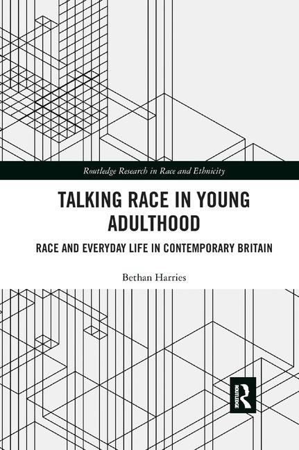 Talking Race in Young Adulthood : Race and Everyday Life