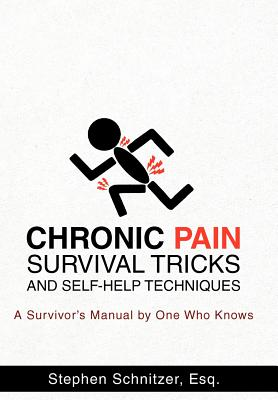Chronic Pain Survival Tricks and Self-Help Techniques : A