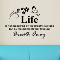 Decal the Walls Life is Not Measured By the Breaths We ...