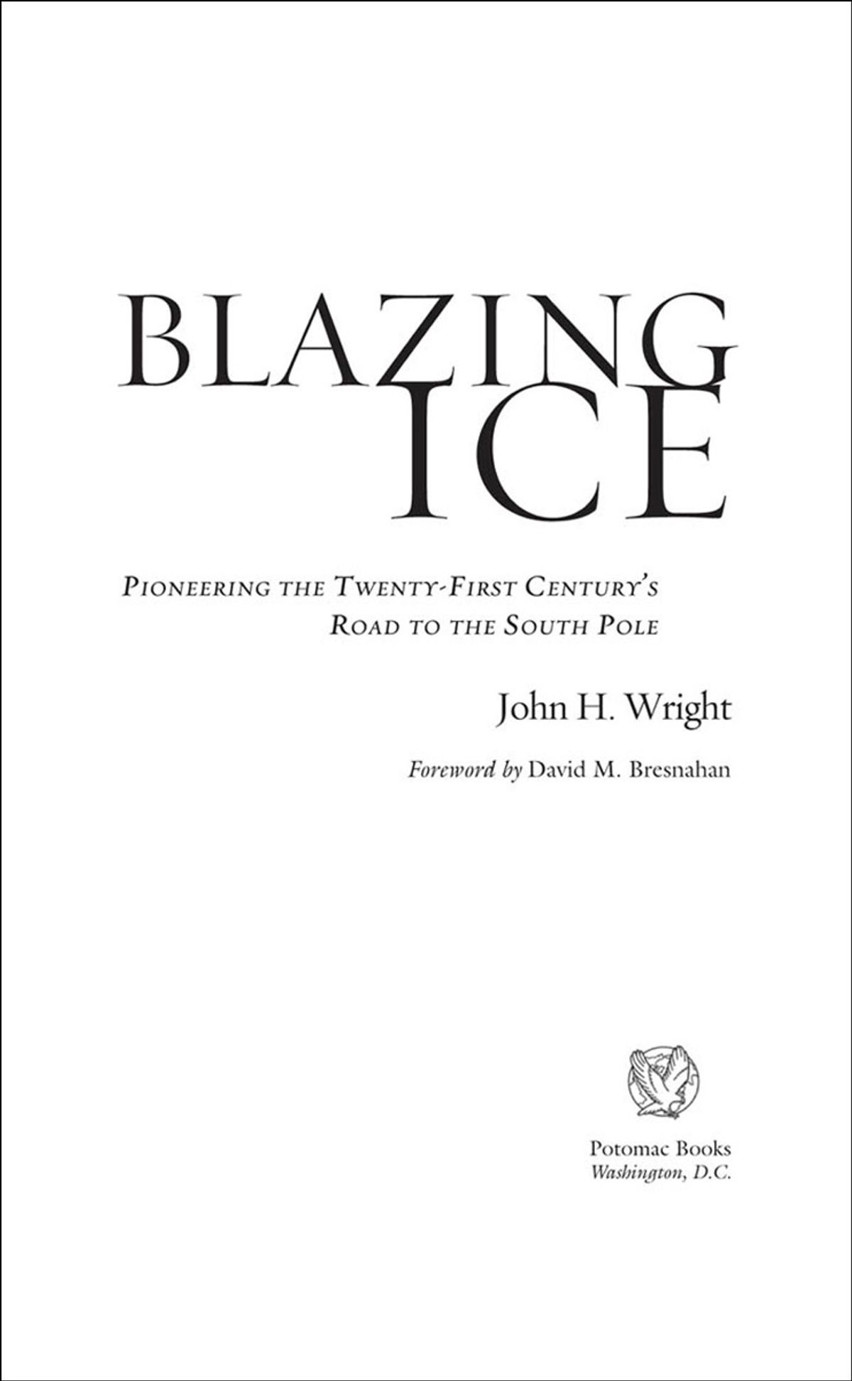 Blazing Ice: Pioneering the Twenty-first CenturyÆs Road to