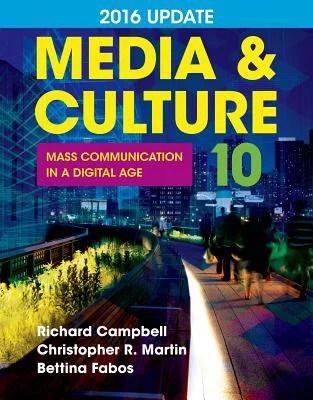 Media & Culture 2016 Update Mass Communication In A Digital Age