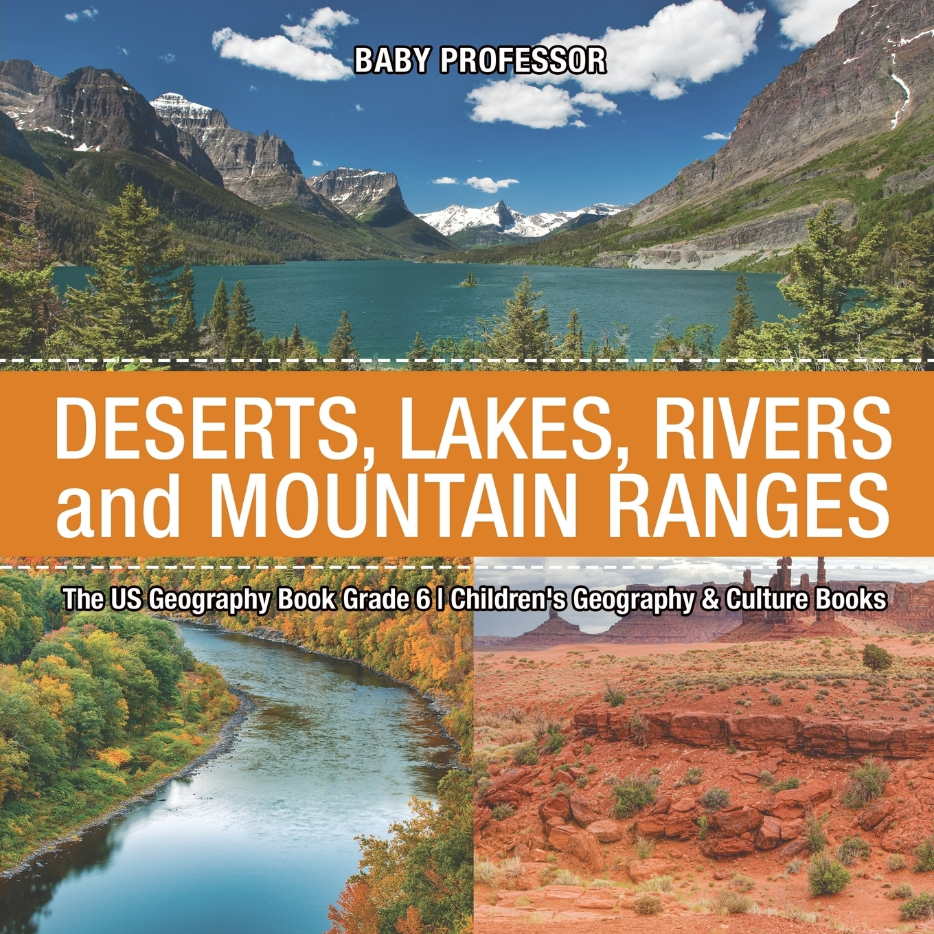 The Us Geography Book Grade 6 Deserts Lakes Rivers And