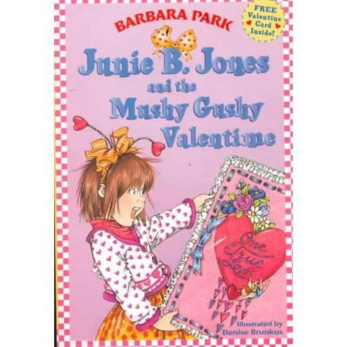 Junie B Jones And The Mushy Gushy Valentine