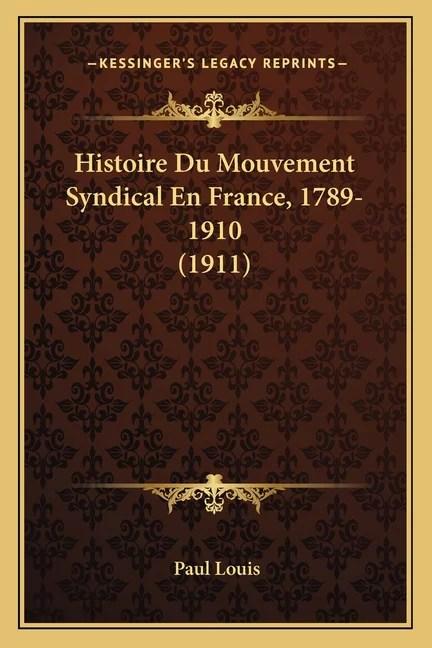 Histoire Du Syndicalisme En France : histoire, syndicalisme, france, Histoire, Mouvement, Syndical, France,, 1789-1910, (1911), Walmart.com