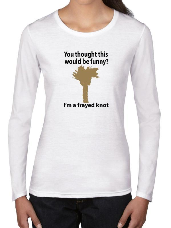 e96a4356 Frayed Knot - Funny Pun Joke Afraid Women' Long. '