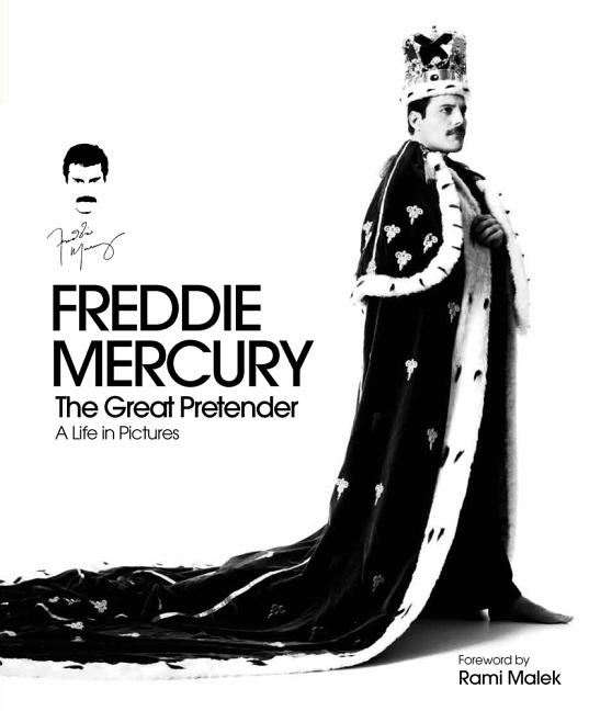 Freddie Mercury: The Great Pretender: A Life in Pictures (Hardcover)