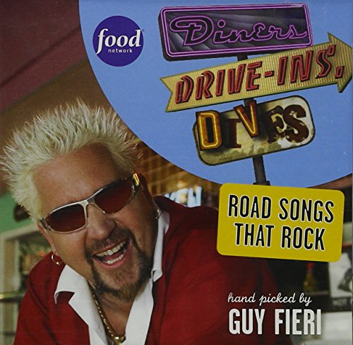 diners drive ins and dives road songs that rock hand picked by guy fieri
