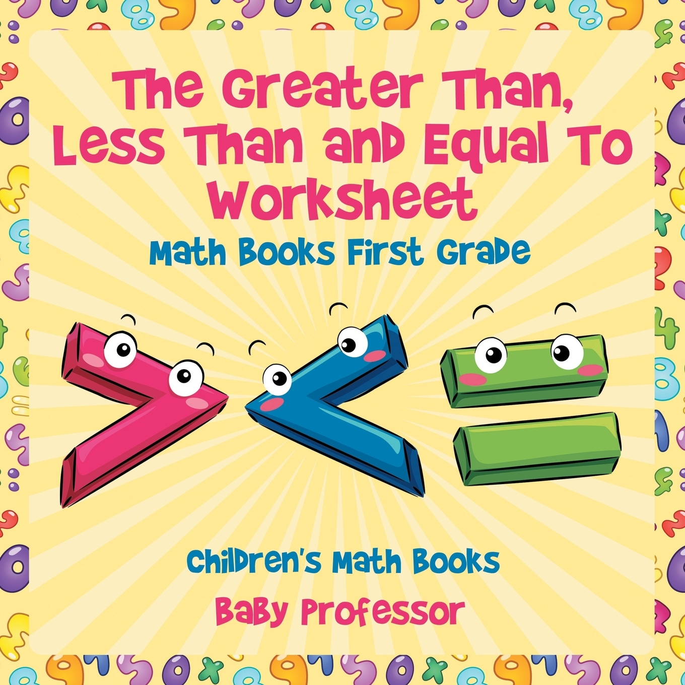 The Greater Than Less Than And Equal To Worksheet