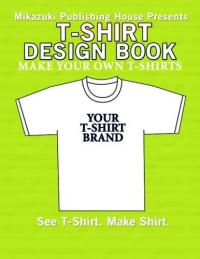 T-Shirt Design Book : Design Your Own T-Shirts! - Walmart.com