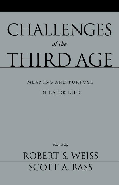 Challenges of the Third Age: Meaning and Purpose in Later