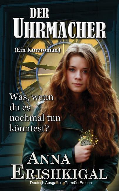 Der Uhrmacher: Ein Kurzroman (Deutsche Ausgabe): (German Edition) (Paperback)