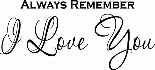 always remember i love