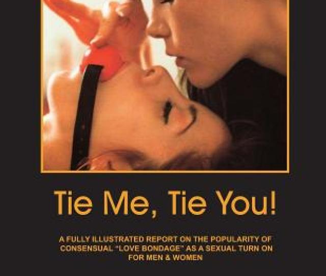 Tie Me Tie You A Fully Illustrated Report On The Growing Popularity