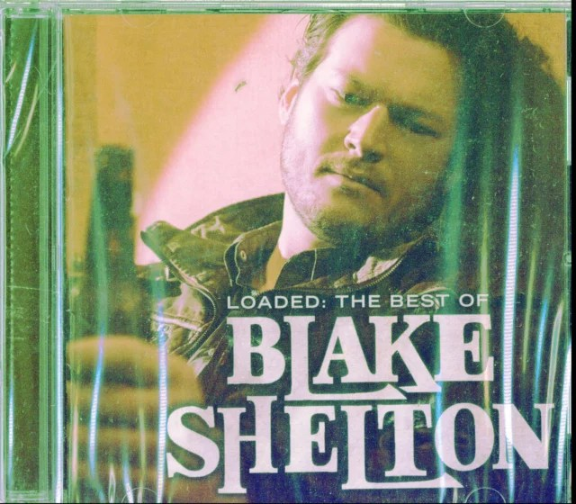 loaded the best of blake shelton cd