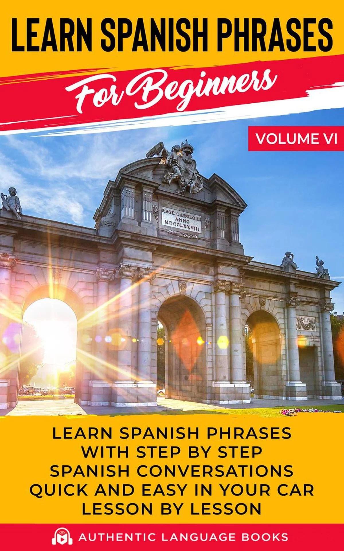 Learn Spanish Phrases For Beginners Volume Vi Learn
