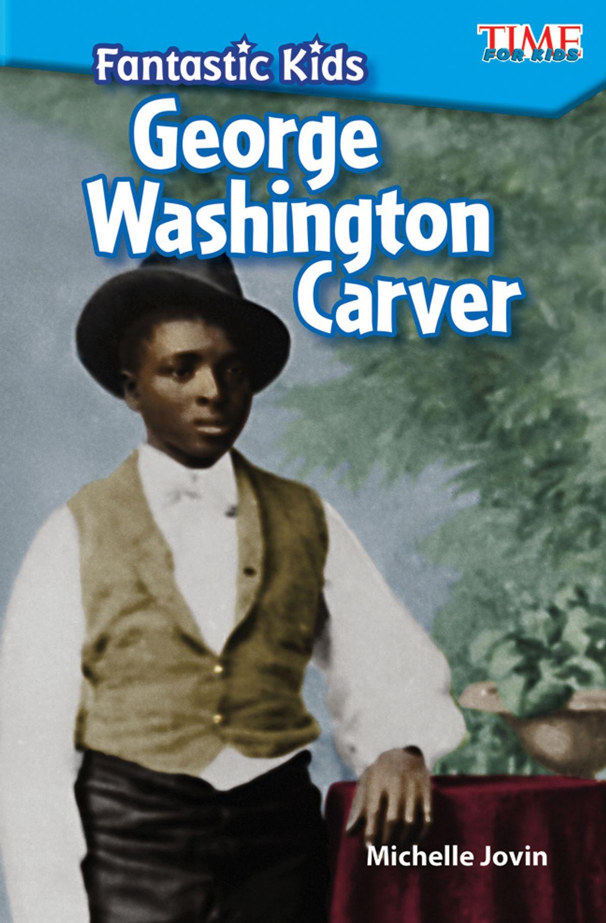 Fantastic Kids George Washington Carver